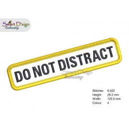 DO NOT DISTRACT - PATCH with professional merrow edge