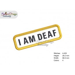 I AM DEAF - PATCH with professional merrow edge