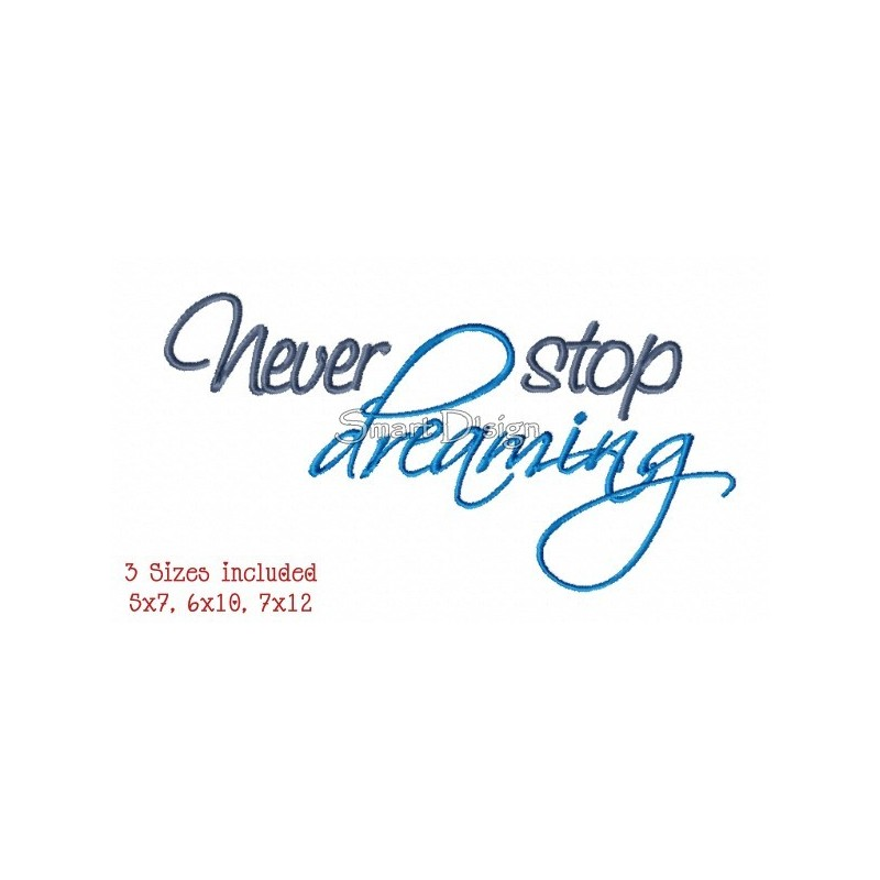 Never Stop Dreaming 3 Sizes