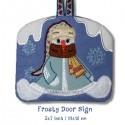 FROSTY - Winter Door Sign ITH 5x7 inch