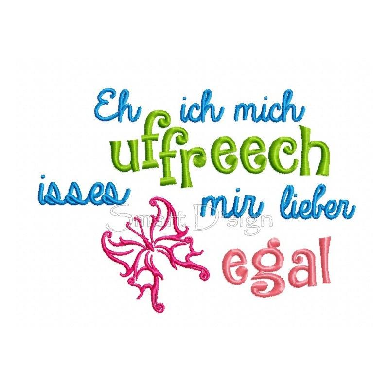 Eh Ich Mich Uffreech Isses Mir Lieber Egal Spruch 13x18 cm