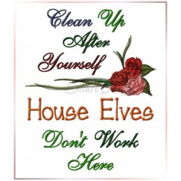 Clean Up After Yourself House Elves Don't Work Here - Saying 7x12 inch