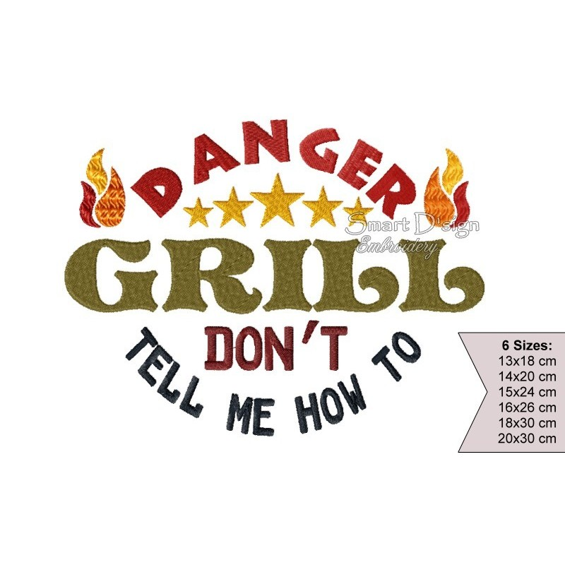 Danger Don't Tell Me How To Grill 6 sizes