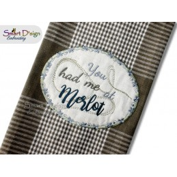You had me at Merlot 5x7 inch Applique