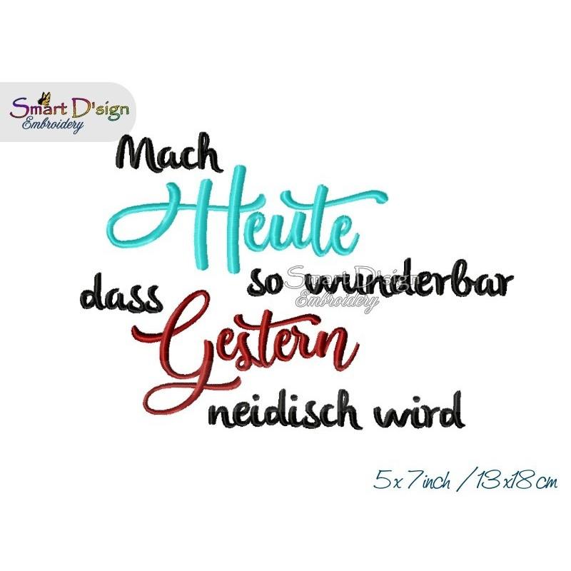 Mach HEUTE so wunderbar 5x7 inch Machine Embroidery Design German
