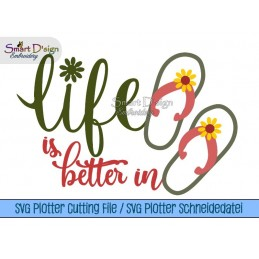 Life Is Better In FlipFlops - SVG Plotter Cutting File