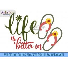 Life Is Better In FlipFlops - SVG Schneide/Plotterdatei