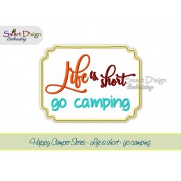 LIFE IS SHORT GO CAMPING Applikation 13x18 cm Stickdatei