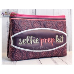 SELFIE PREP KIT - Cosmetic Zipper Bag ITH Machine Embroidery Design