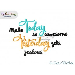 Make TODAY so awesome 5x7 inch Machine Embroidery Design