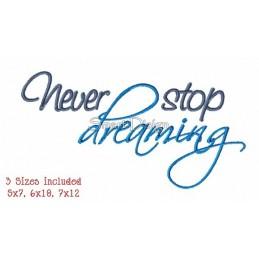 Never Stop Dreaming - 3 Größen